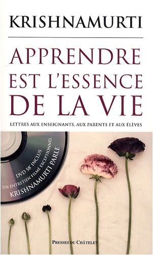 Apprendre est l'essence de la vie : Lettres aux enseignants, aux parents et aux élèves (1DVD)