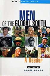 Men of the Global South: A Reader (Global Masculinities from Zed Books) by Adam Jones (2006-10-01)
