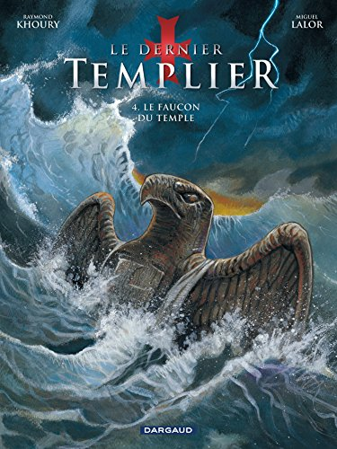 Le dernier Templier, tome 4 : Le faucon du temple