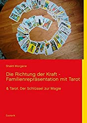 Die Richtung der Kraft - Familienrepräsentation mit Tarot: & Tarot. Der Schlüssel zur Magie