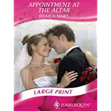 Appointment at the Altar (Mills & Boon Largeprint Romance) by Jessica Hart (2008-03-07)
