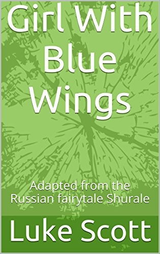 Girl With Blue Wings: Adapted from the Russian fairytale Shurale (English Edition) (Blue Fairy Wings)