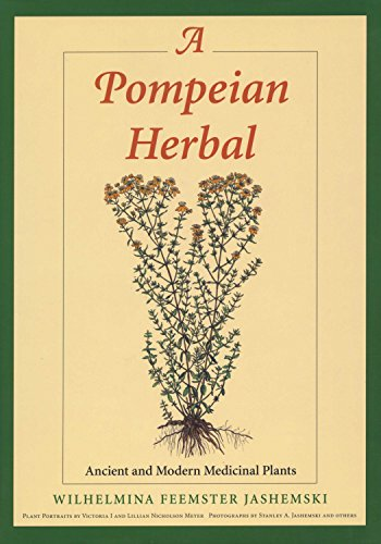 A Pompeian Herbal: Ancient and Modern Medicinal Plants (Natural Pet Medizin)