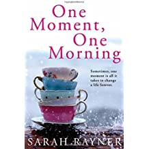 One Moment, One Morning by Rayner, Sarah (July 2, 2010) Paperback