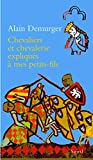 Chevaliers et chevalerie expliqués à mon petit-fils