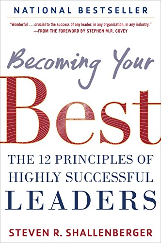 Becoming Your Best: The 12 Principles of Highly Successful Leaders (English Edition)