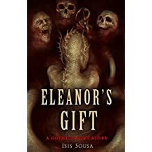 Eleanor's Gift: A Gothic Short Story (English Edition)