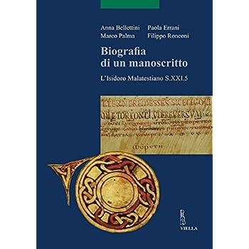Biografia Di Un Manoscritto. L'isidoro Malatestiano S.21.5. Con Cd-Rom