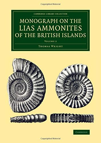Monograph on the Lias Ammonites of the British Islands: Volume 2, Parts 5-8 (Cambridge Library Collection - Monographs of the Palaeontographical Society) by Thomas Wright (2015-04-27)