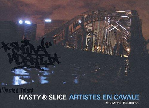Nasty & Slice: Artistes en cavale