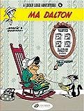 Ma Dalton: v. 6 (Lucky Luke Adventure)