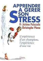 Apprendre à gérer son stress : L'expérience d'un champion, l'expérience d'une vie