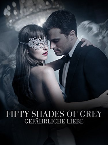 Fifty Shades Of Grey - Gefährliche Liebe [dt./OV] 50 Shades Of Grey Film