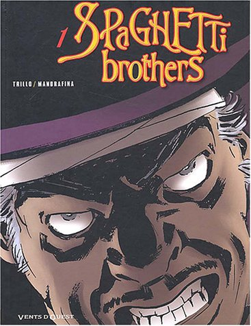 Spaghetti brothers, tome 1