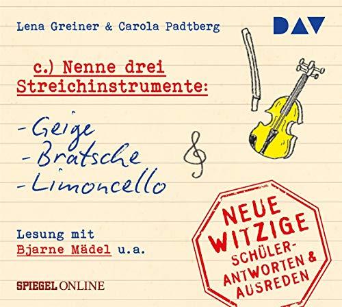 »Nenne drei Streichinstrumente: Geige, Bratsche, Limoncello« – Neue witzige Schülerantworten & Ausreden: Szenische Lesung mit Bjarne Mädel und Cathlen Gawlich (1 CD)