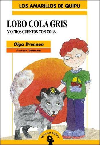 Lobo Cola Gris y Otros Cuentos Con Cola par Olga Drennen