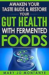 Awaken Your Taste Buds & Restore Your Gut Health With Fermented Foods