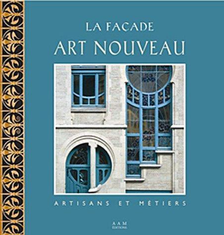 FACADE ART NOUVEAU DE BRUXELLES (LA) par Eric Hennault