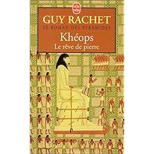 Le Roman des pyramides, tome 2: Kheops, le rêve de Pierre