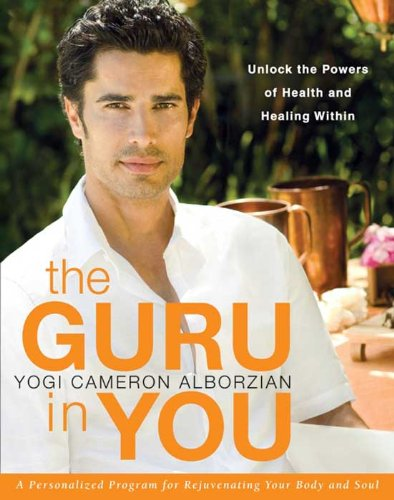 The Guru in You: A Personalized Program for Rejuvenating Your Body and Soul (English Edition)