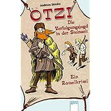 Ötzi – Die Verfolgungsjagd in der Steinzeit: Ein Rätselkrimi