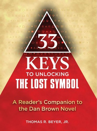 33 Keys to Unlocking The Lost Symbol: A Reader's Companion to the Dan Brown Novel (English Edition)