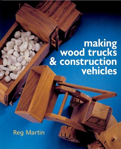 Making Wood Trucks & Construction Vehicles PDF Books
