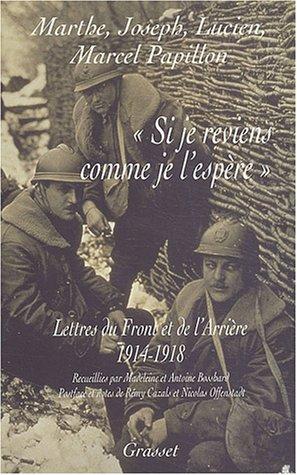 Si je reviens comme je l'espère : Lettres du Front et de l'Arrière, 1914-1918