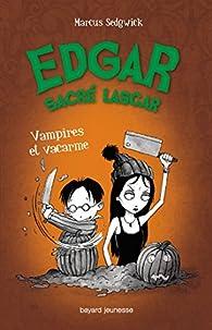Edgar sacré lascar, tome 4 : Vampires et vacarme par Marcus Sedgwick