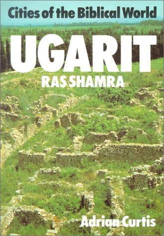 Ugarit: Ras Shamra (Cities of the Biblical World S.)