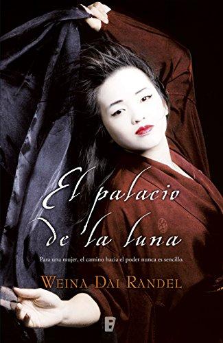 El palacio de la luna (Emperatriz Wu 1) por Weina Dai Randel