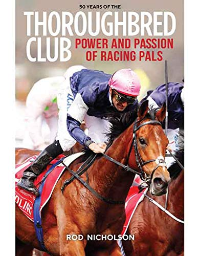 50 Years Of The Thoroughbred Club: Power and the Passion of Racing Pals por Rod Nicholson