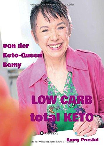 Preisvergleich Produktbild LOW CARB total KETO: Keto-Queen Romy