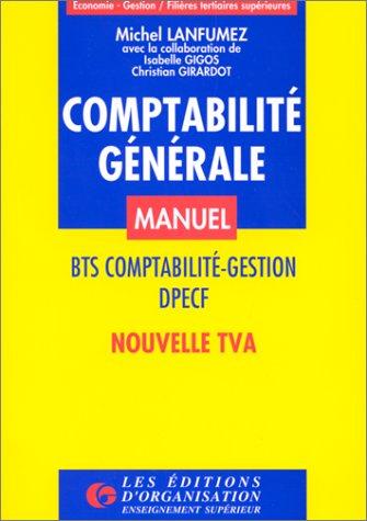 Comptabilité générale, 3e édition. BTS comptabilité - Gestion, DPECF - Nouvelle TVA - Manuel, tome 1