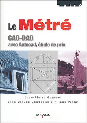 Le Métré : CAO-DAO avec Autocad, étude de prix