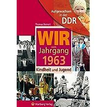 Aufgewachsen in der DDR - Wir vom Jahrgang 1963 - Kindheit und Jugend
