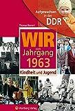 Aufgewachsen in der DDR - Wir vom Jahrgang 1963 - Kindheit und Jugend - Thomas Bienert