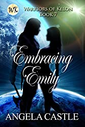 Embracing Emily (Warriors of Kelon Book 7) (English Edition)