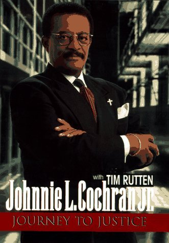 Journey to Justice: The Autobiography of Johnnie L.Cochran: Written by Johnnie L. Cochran, 1996 Edition, (First Edition First Printing) Publisher: Ballantine Books Inc. [Hardcover]