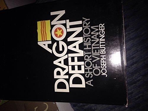 A Dragon Defiant by Joseph Buttinger (1972-06-01)