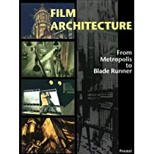 Film Architecture: Set Designs from Metropolis to Blade Runner