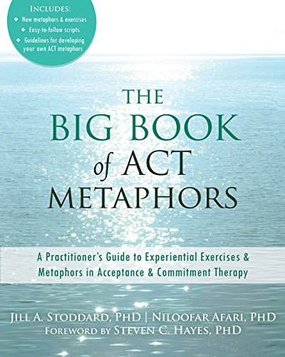 The Big Book of ACT Metaphors: A Practitioner's Guide to Experiential Exercises and Metaphors in Acceptance and Commitment Therapy por Jill A. Stoddard