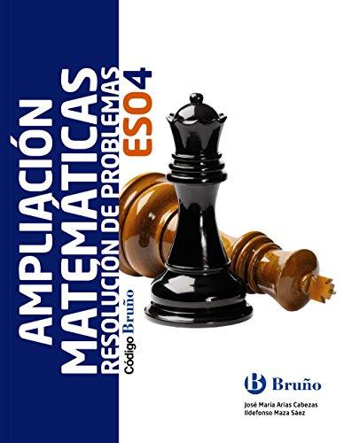 Código Bruño Ampliación de Matemáticas: Resolución de problemas 4 ESO - 9788469615157
