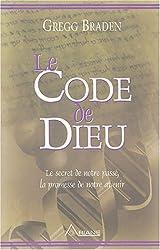 Le Code de Dieu : Le secret de notre passé, la promesse de notre avenir