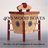 400 Wood Boxes: The Fine Art of Containment and Concealment (500 (Lark Paperback))