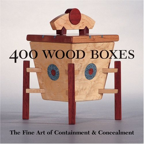 400 Wood Boxes: The Fine Art of Containment and Concealment (500 (Lark Paperback)) por Tony Lydgate