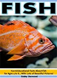 Fish: Fun & Educational Facts About Fish for Children Ages 4 to 8...With Lots of Beautiful Pictures! (English Edition)