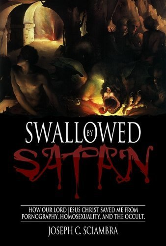 Swallowed by Satan: How Our Lord Jesus C...