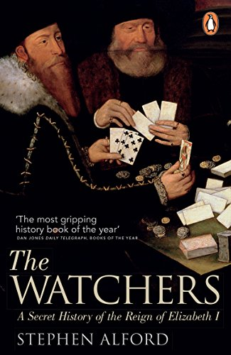 The Watchers: A Secret History of the Reign of Elizabeth I por Stephen Alford