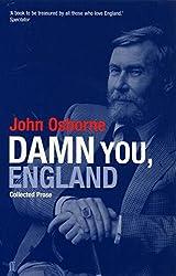 Damn You England: Collected Prose by John Osborne (1999-08-23)
